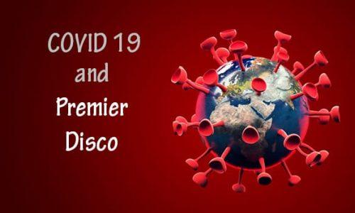 COVID-19 and Premier Disco