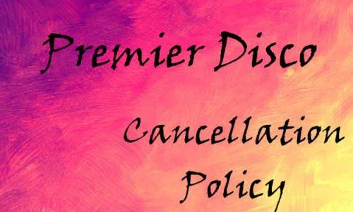 Premier Disco Cancellation Policy